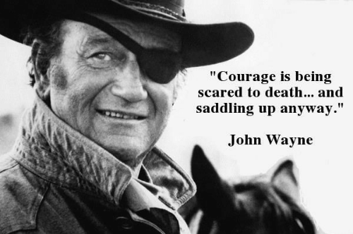 courage-is-being-scared-to-death-and-saddling-up-anyway-50051624